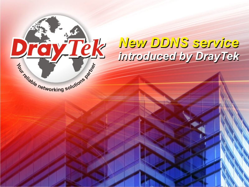 DrayDDNS, a new DDNS service introduced by DrayTek