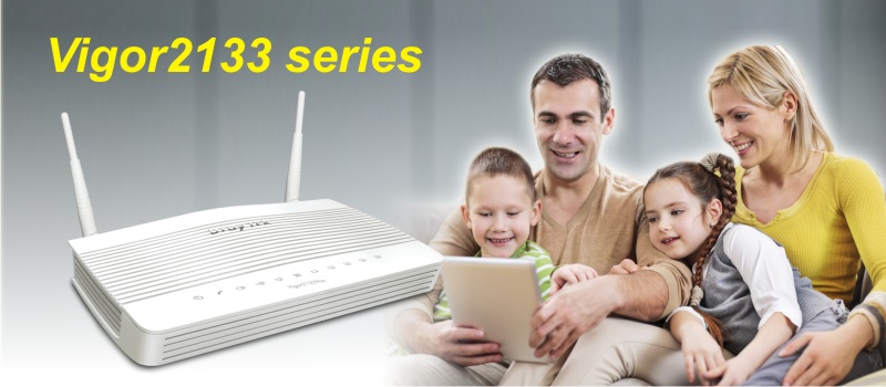 A Newly Launch Firewall VPN Router- Vigor2133 Series
